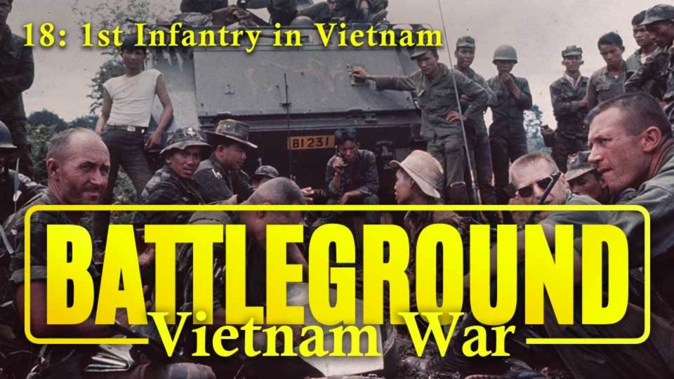 Battleground – Vietnam – Episode 18: 1st Infantry In Vietnam