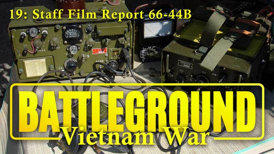 Battleground – Vietnam – Episode 19: Staff Film Report 66-43B