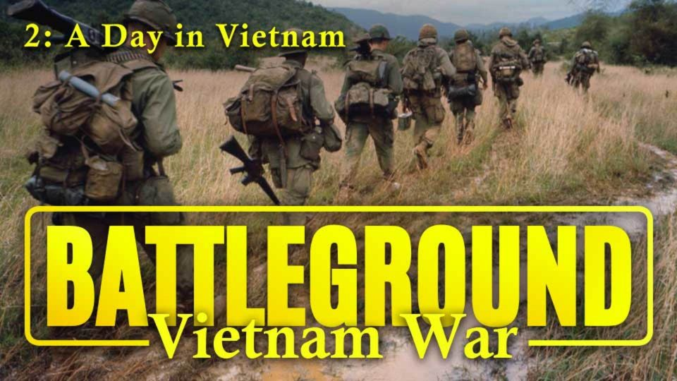 Battleground – Vietnam – Episode 2: A Day In Vietnam