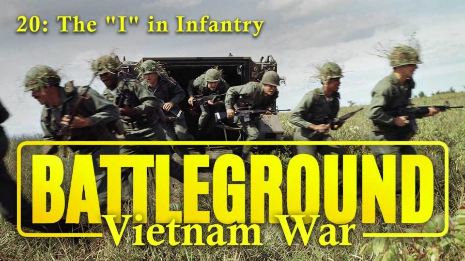 "Battleground – Vietnam – Episode 20: The ""I"" In Infantry"
