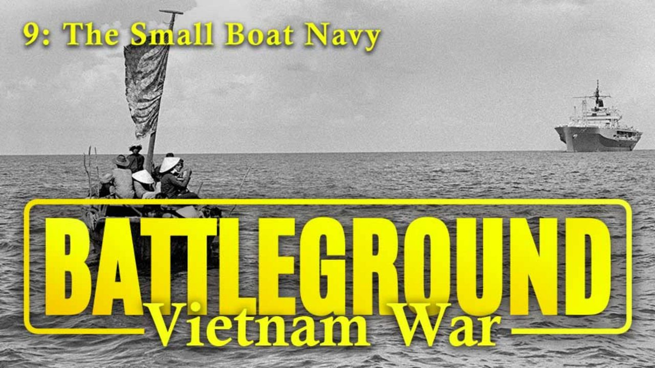Battleground – Vietnam – Episode 9: The Small Boat Navy