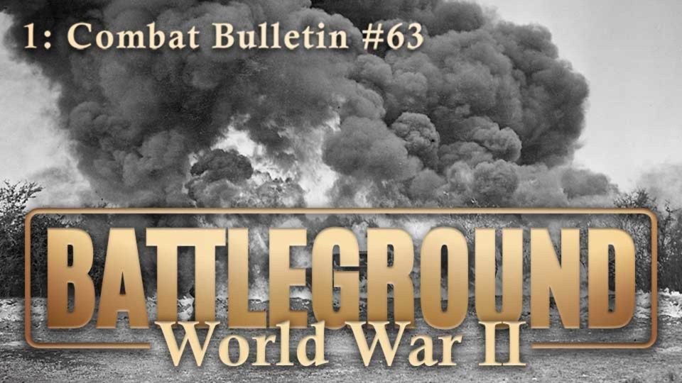 Battleground –  World War II – Episode 1: Combat Bulletin #63