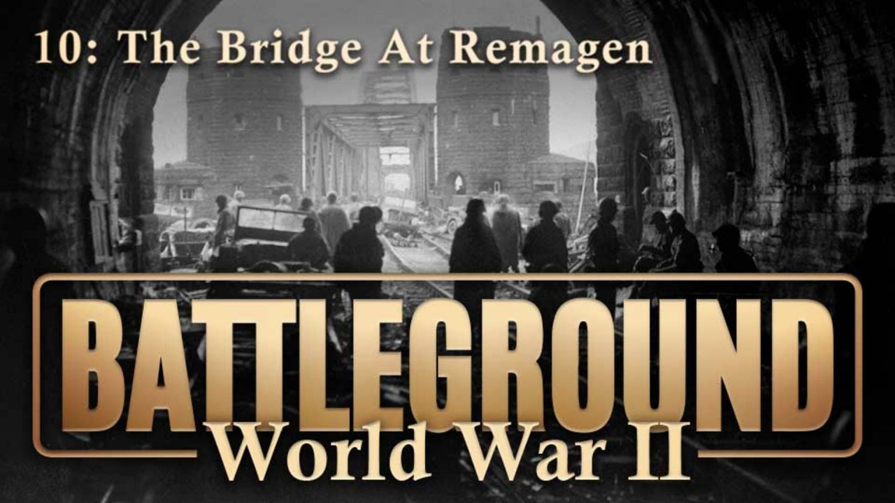 Battleground – World War II – Episode 10: The Bridge At Remagen