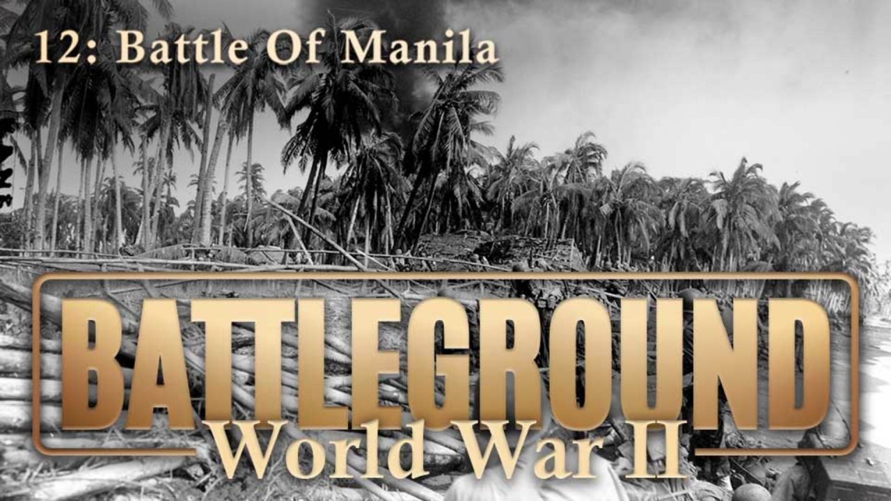 Battleground – World War II – Episode 12: Battle Of Manila