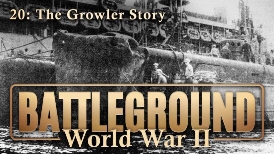 Battleground – World War II – Episode 20: The Growler Story
