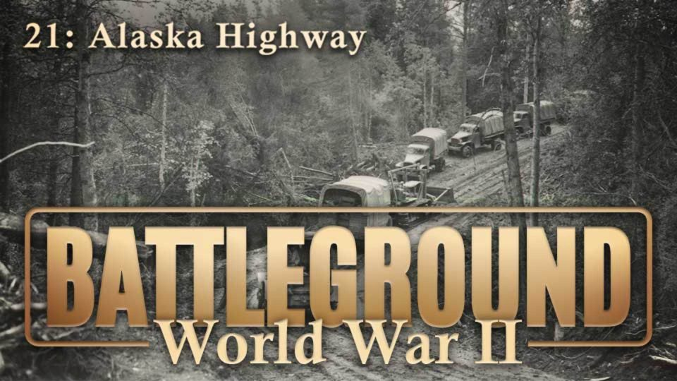 Battleground – World War II – Episode 21: Alaska Highway