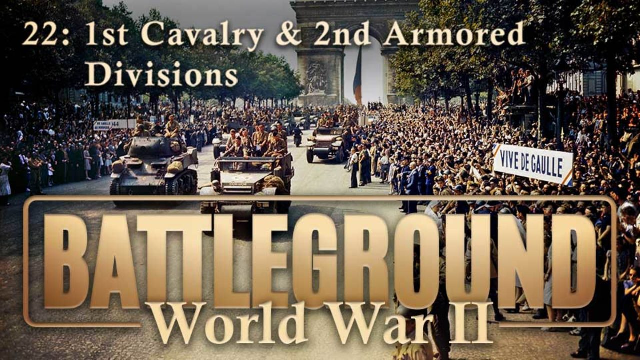 Battleground – World War II – Episode 22: 1st Cavalry & 2nd Armored Divisions