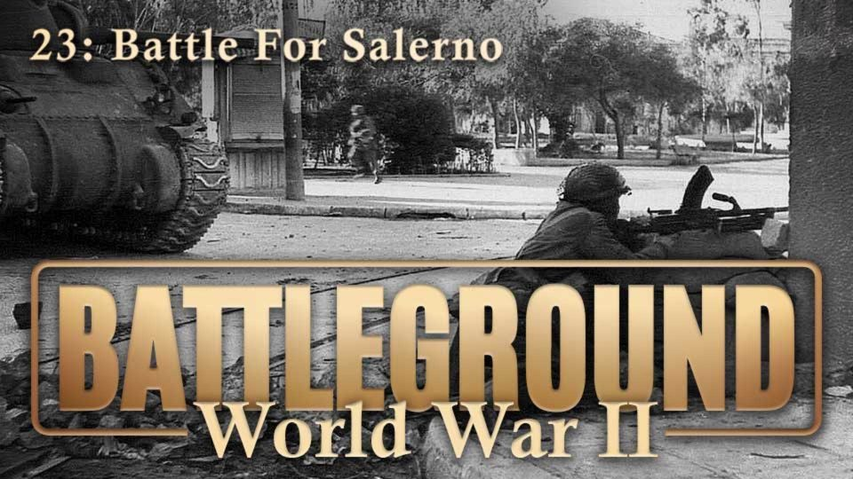 Battleground – World War II – Episode 23: Battle For Salerno