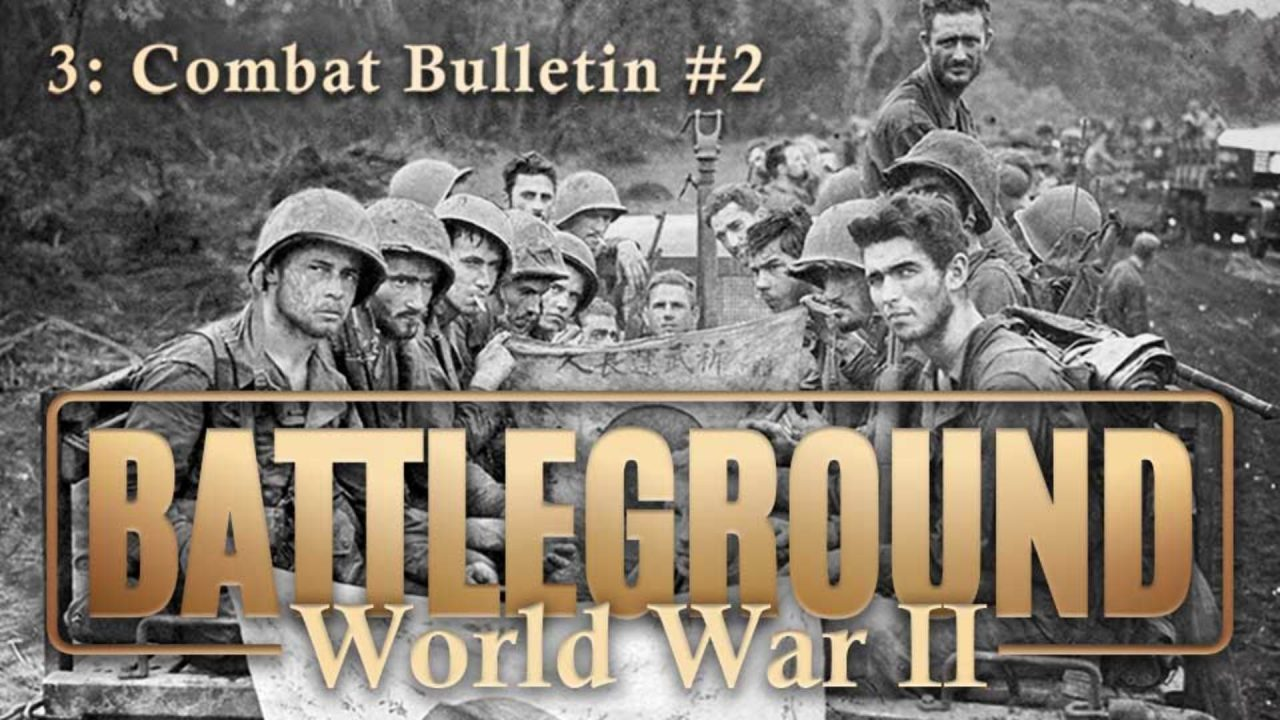 Battleground – World War II – Episode 3: Combat Bulletin #2
