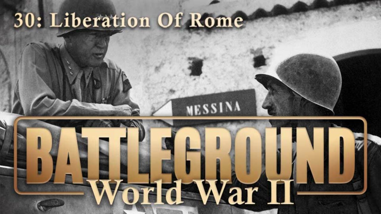 Battleground – World War II – Episode 30: Liberation Of Rome