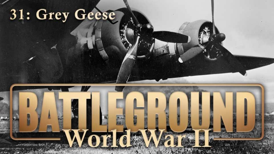 Battleground – World War II – Episode 31: Grey Geese