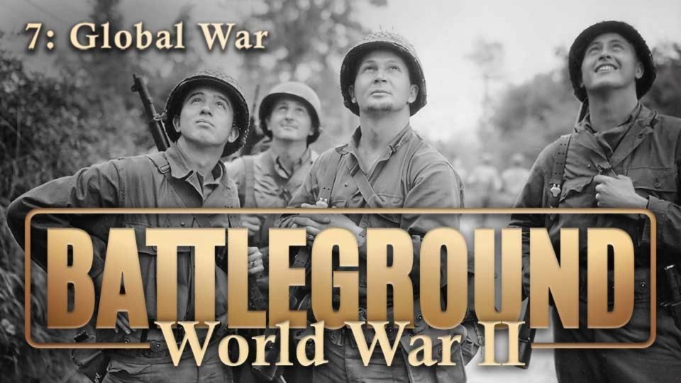 Battleground – World War II – Episode 7: Global War