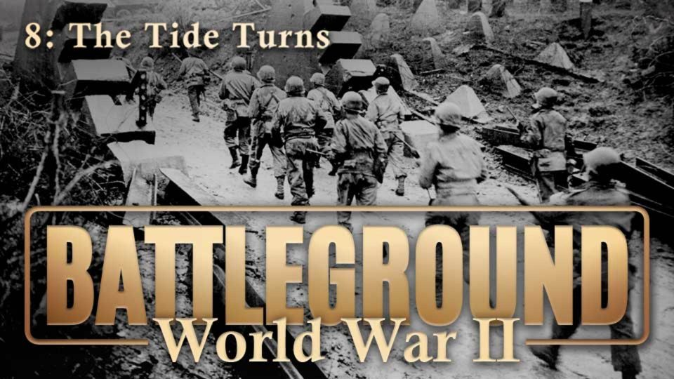 Battleground – World War II – Episode 8: The Tide Turns