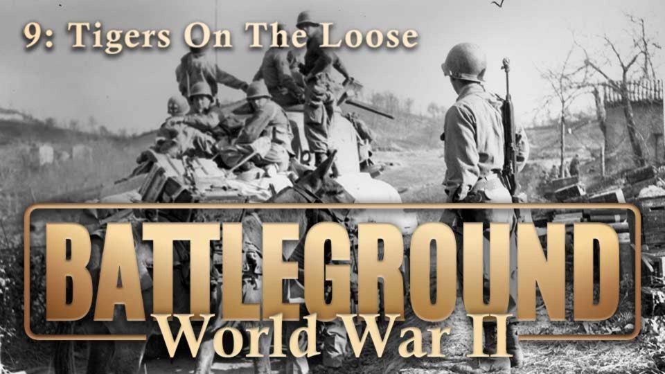 Battleground – World War II – Episode 9: Tigers On The Loose