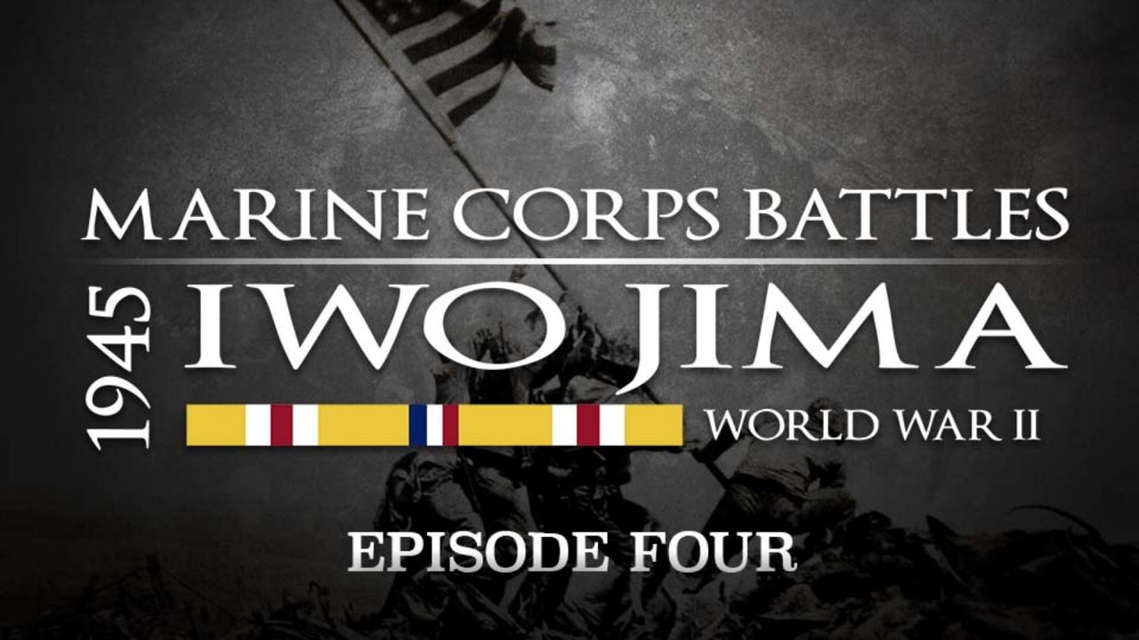 Battles Of The Marine Corps – Episode 4: Iwo Jima