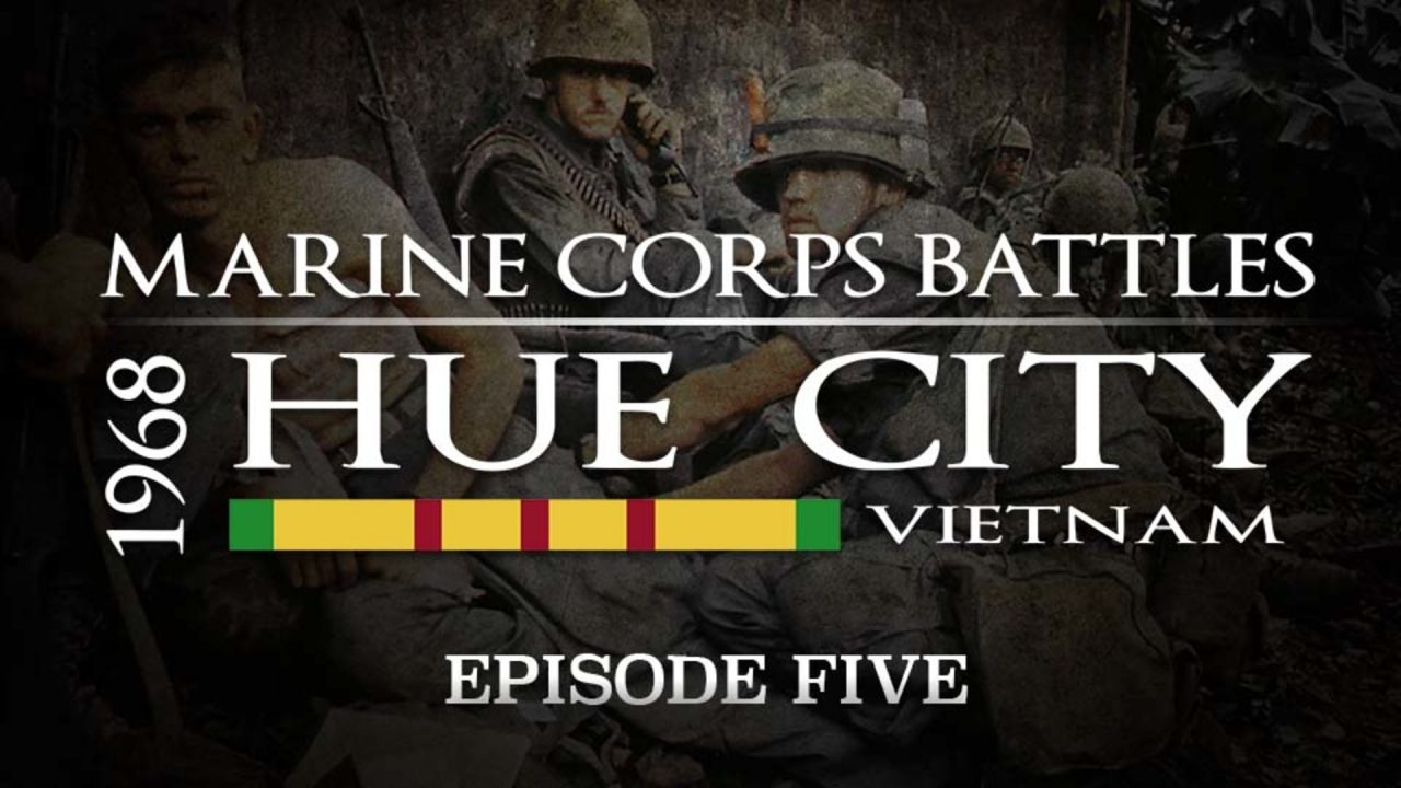 Battles Of The Marine Corps – Episode 5: Hue City