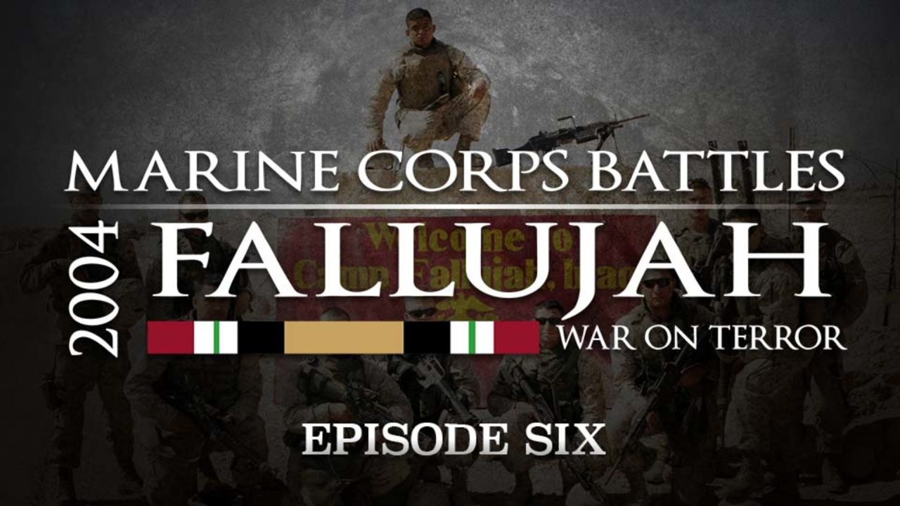 Battles Of The Marine Corps – Episode 6: Fallujah