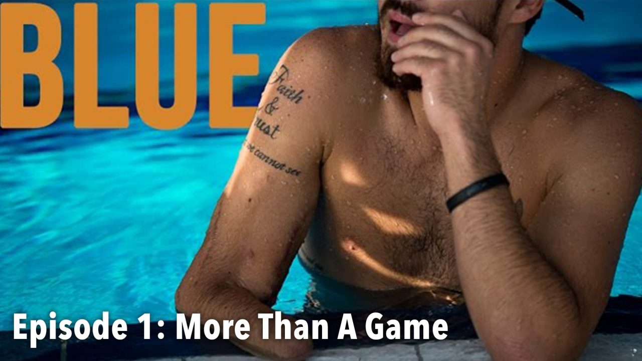 Blue – Episode 1: More Than A Game