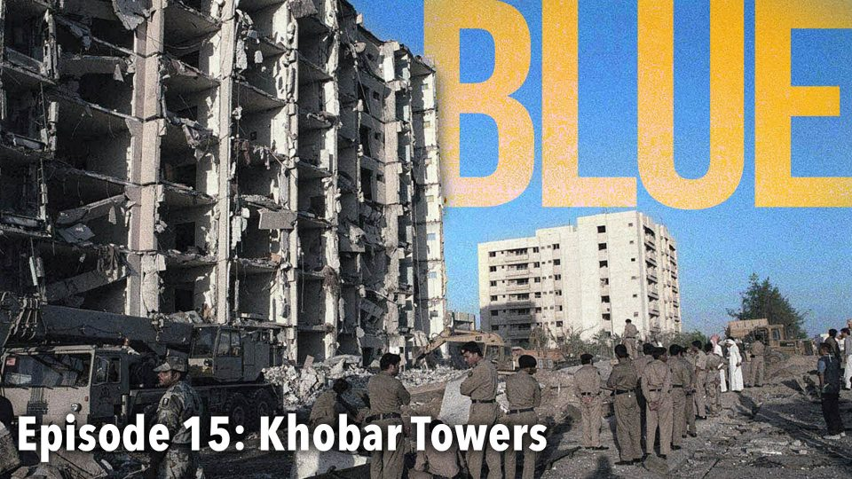 BLUE – Episode 15: Khobar Towers