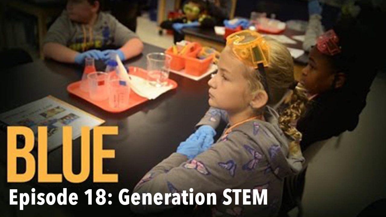 BLUE – Episode 18: Generation STEM
