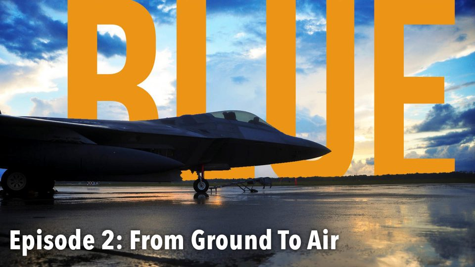 BLUE – Episode 2: From Ground To Air