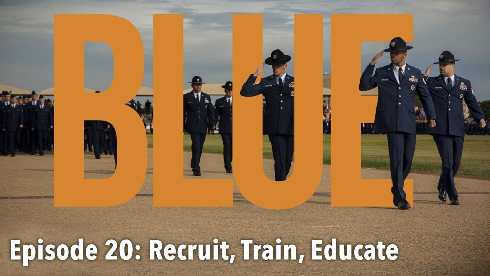 BLUE – Episode 20: Recruit, Train, Educate