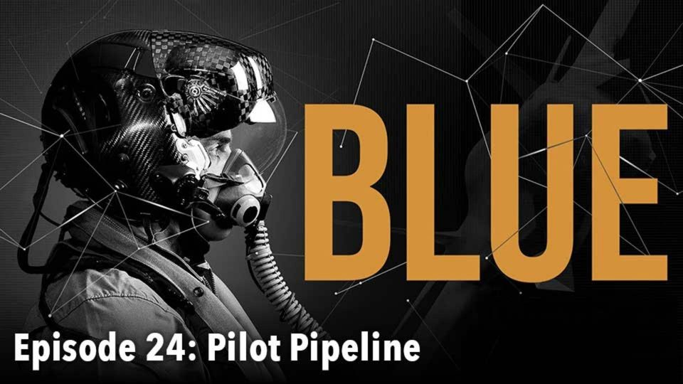 BLUE – Episode 24: Pilot Pipeline