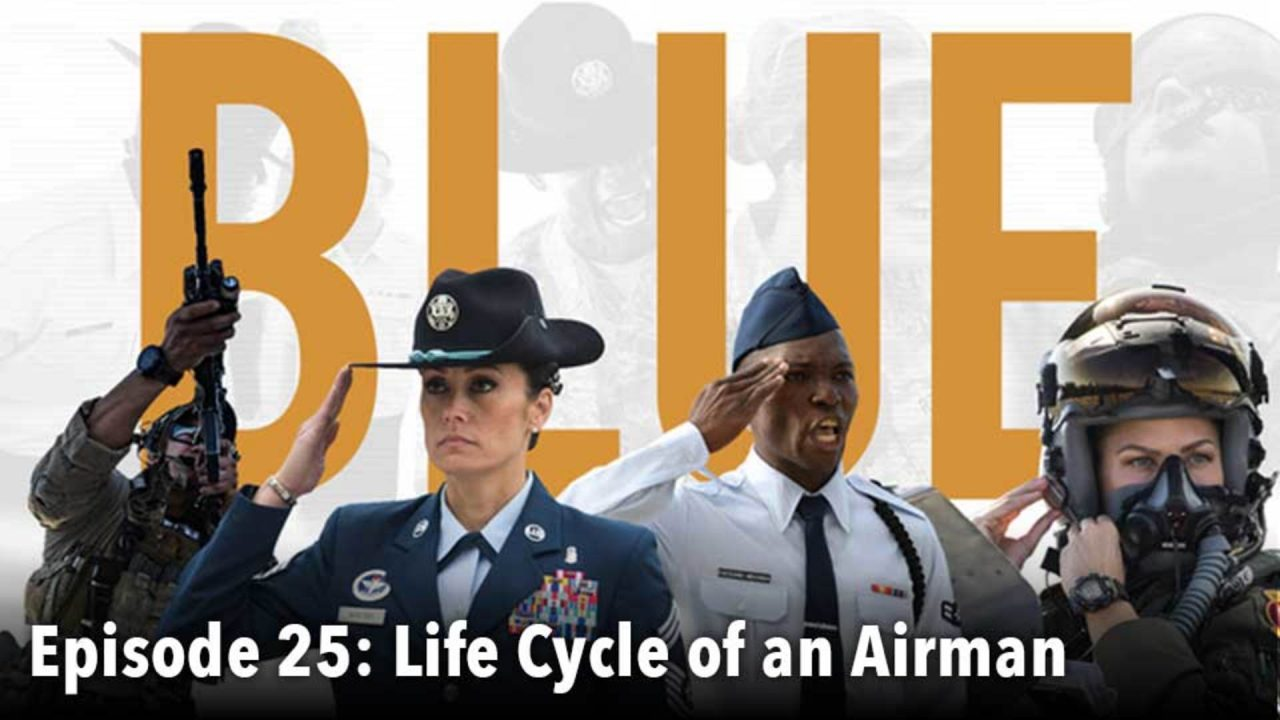 BLUE – Episode 25: Life Cycle Of An Airman