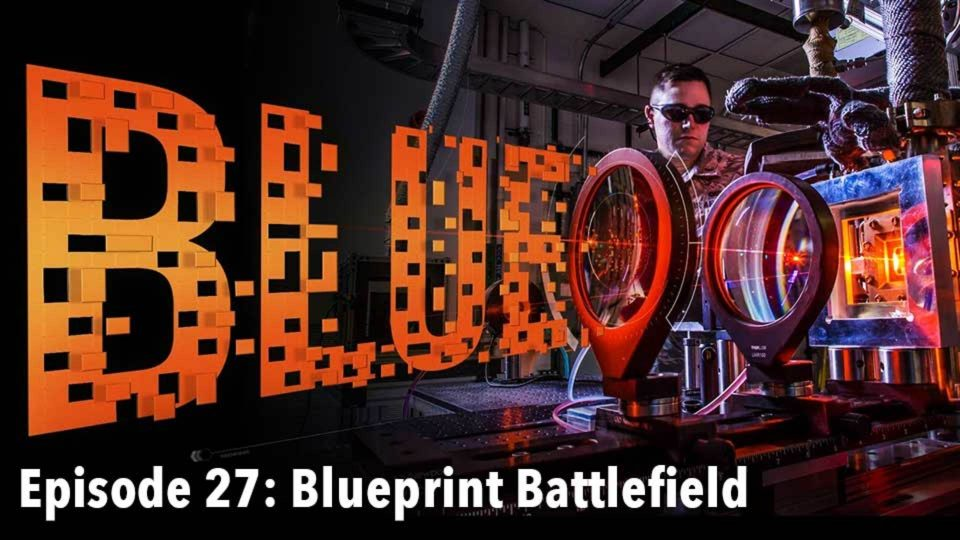 BLUE – Episode 27: Blueprint to Battlefield