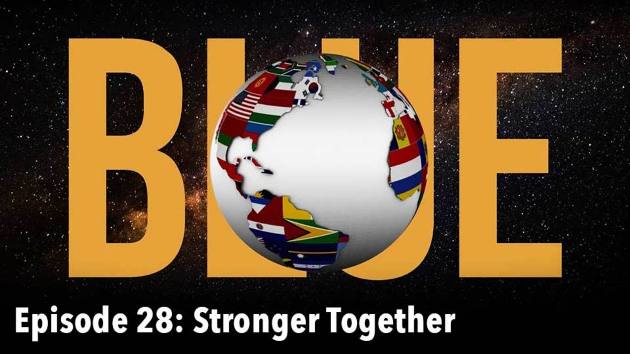 BLUE – Episode 28: Stronger Together