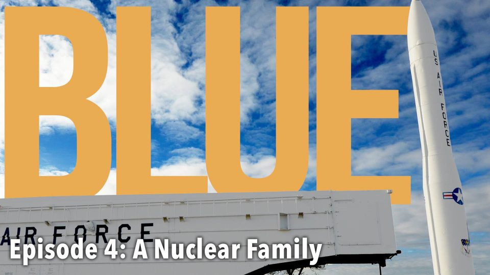 BLUE – Episode 4: A Nuclear Family