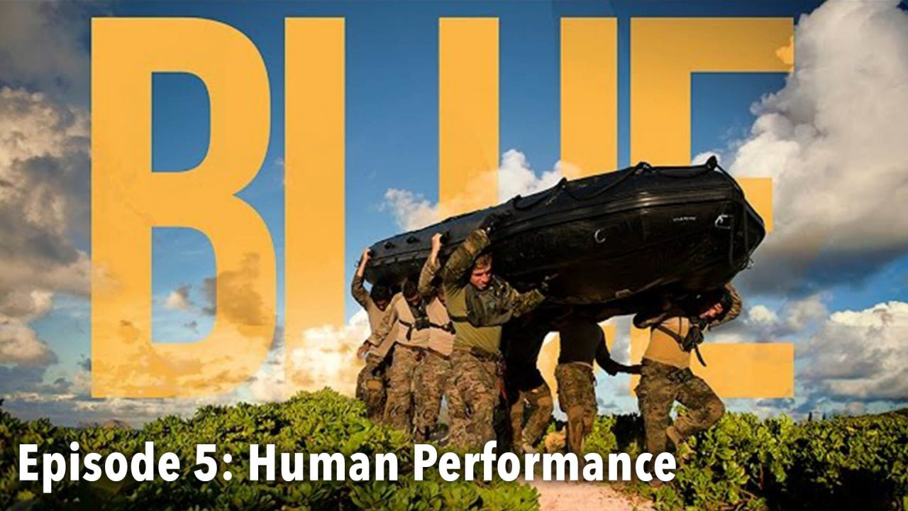 BLUE – Episode 5: Human Performance