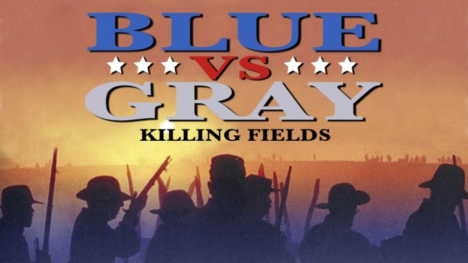 Blue vs Gray - Killing Fields