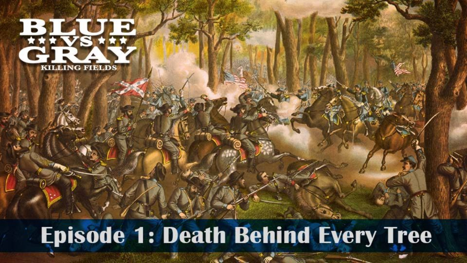 Blue vs Gray – Killing Fields – Episode 1: Death Behind Every Tree