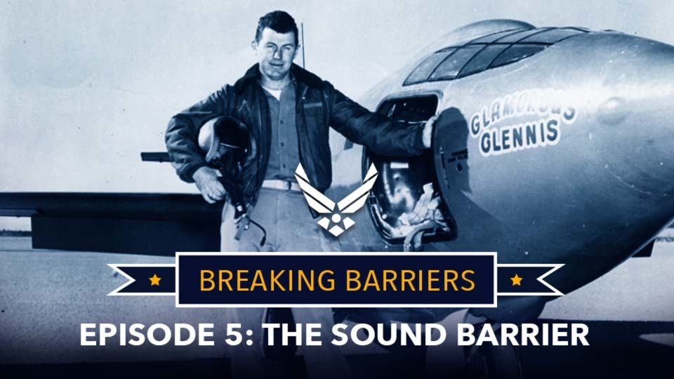 Breaking Barriers – Episode 5: The Sound Barrier