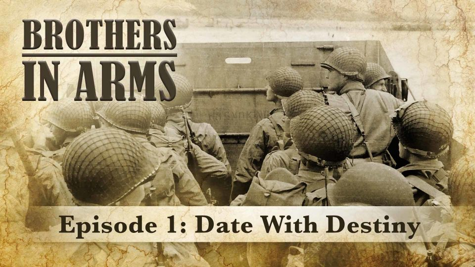 Brothers In Arms – Episode 1: Date With Destiny