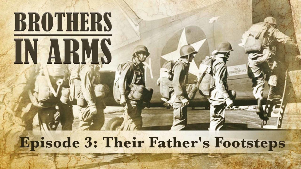 Brothers In Arms – Episode 3: Their Father's Footsteps