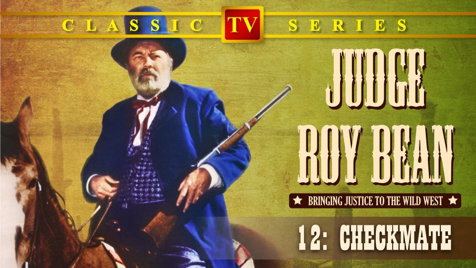 Judge Roy Bean – Episode 12: Checkmate