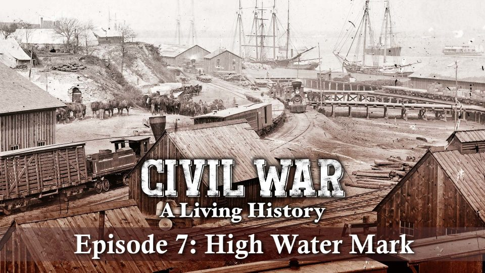 Civil War – A Living History – Episode 7: High Water Mark