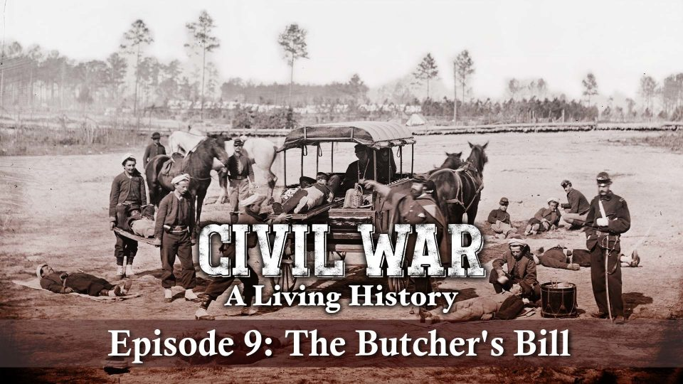Civil War – A Living History – Episode 9: The Butcher's Bill