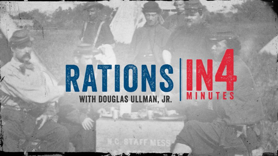 Civil War Rations: The Civil War in Four Minutes