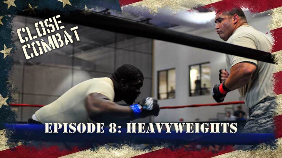 Close Combat – Episode 8: Heavyweights