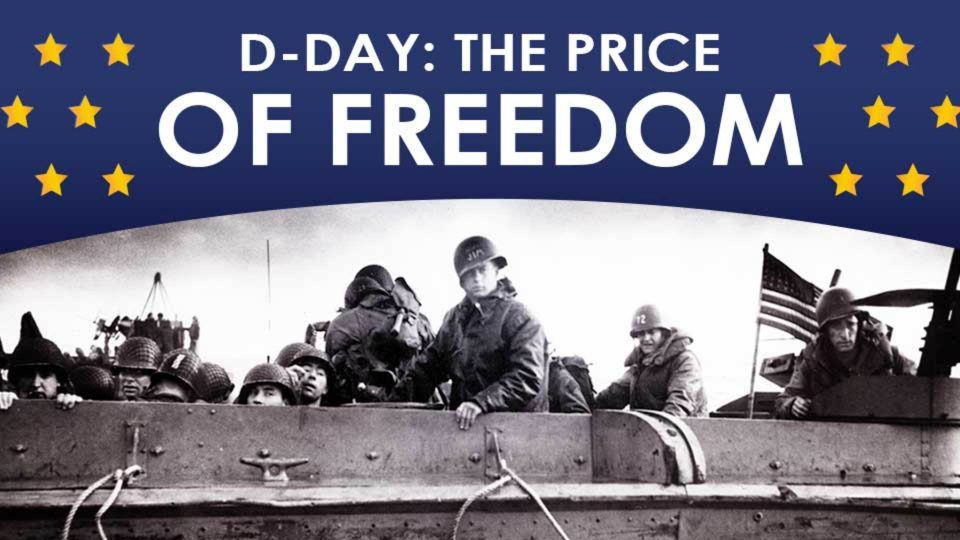D-Day – The Price of Freedom