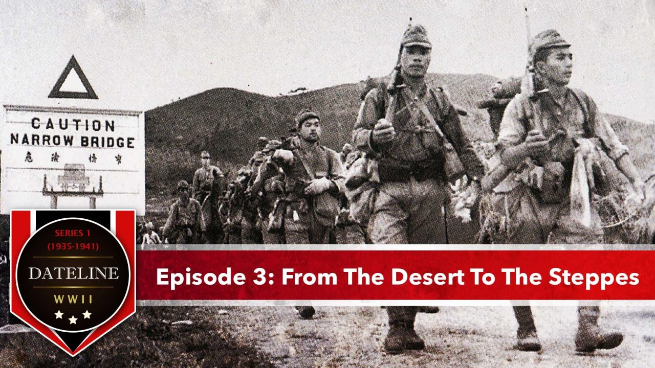 Dateline WWII – Series 1 – Episode 3: From The Desert To The Steppes