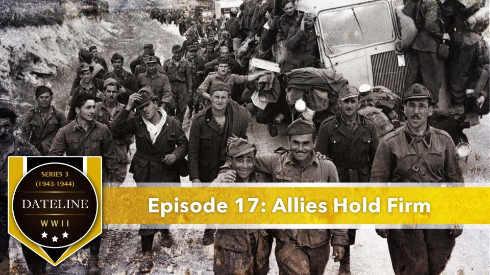 Dateline WWII – Series 3 – Episode 17: Allies Hold Firm