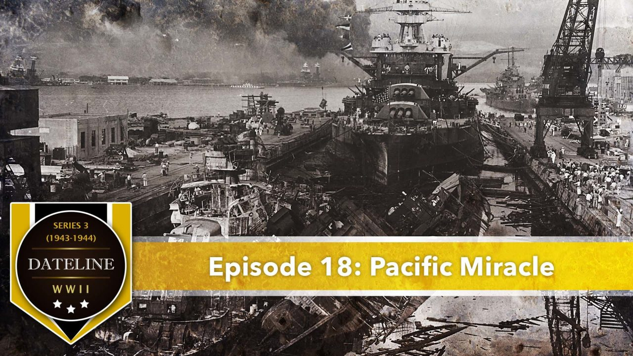 Dateline WWII – Series 3 – Episode 18: Pacific Miracle