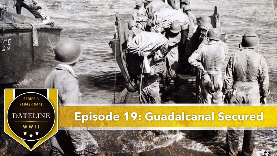 Dateline WWII – Series 3 – Episode 19: Guadalcanal Secured