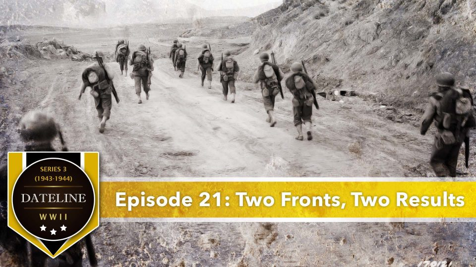 Dateline WWII – Series 3 – Episode 21: Two Fronts, Two Results