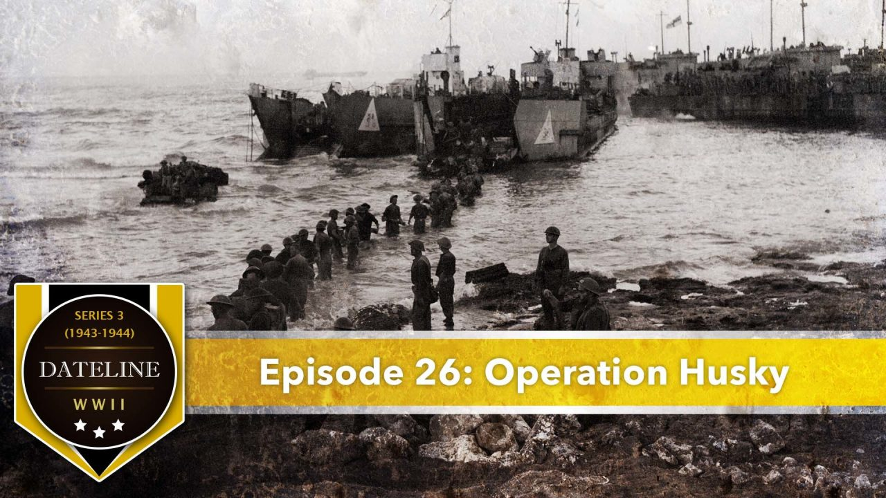 Dateline WWII – Series 3 – Episode 26: Operation Husky