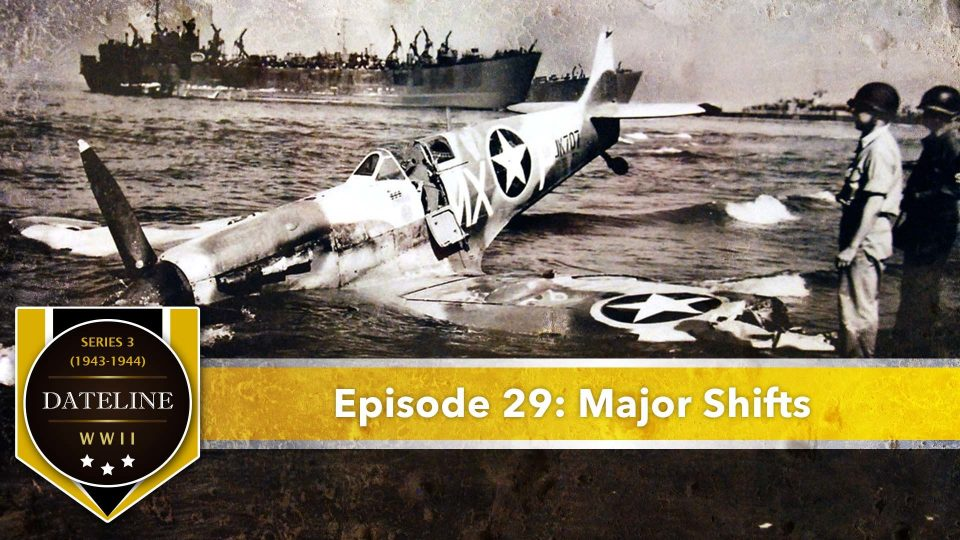 Dateline WWII – Series 3 – Episode 29: Major Shifts